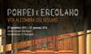 Помпеи и Геркуланум: жизнь у подножия Везувия: в провинции Неаполя началась гран